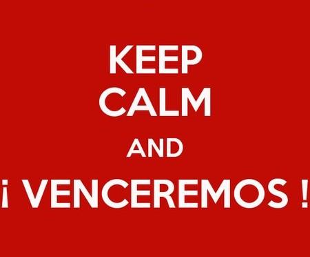 Keep calm & venceremos